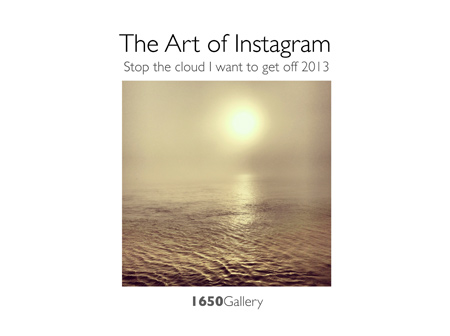 The Art of Instagram Stop the Cloud I Want to Get Off 2013 Photography Exhibition